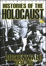 Histories of the Holocaust: Buchenwald 1937-1942