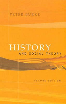 History and Social Theory - Burke, Peter