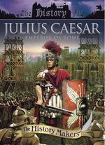 History Makers: Julius Caesar - The Uncrowned Emperor