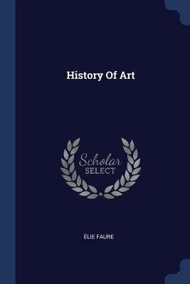 History of Art - Faure, Elie