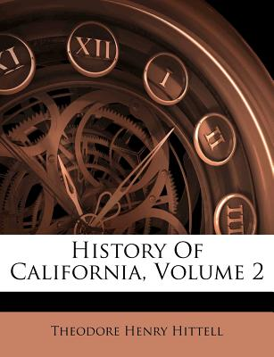 History of California, Volume 2 - Hittell, Theodore Henry