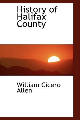 History of Halifax County - Allen, William Cicero