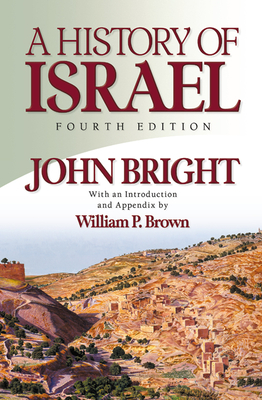 History of Israel - Bright, John, and Brown, William P (Introduction by)