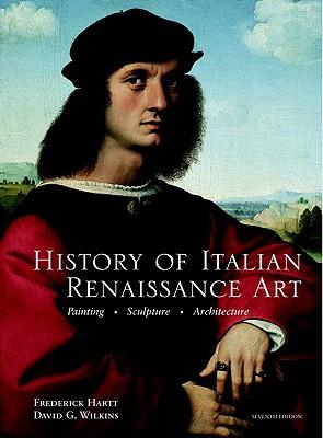 History of Italian Renaissance Art - Hartt, Frederick, and Wilkins, David