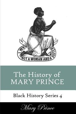 History of Mary Prince: A Slave Narrative - Prince, Mary