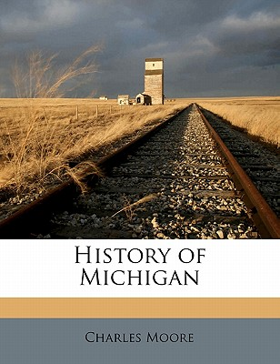 History of Michigan Volume 2 - Moore, Charles