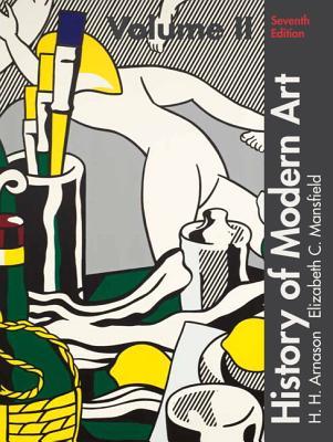 History of Modern Art Volume II - Arnason, H. H., and Mansfield, Elizabeth C.
