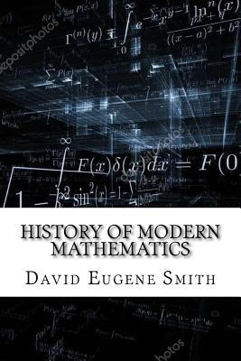 History of Modern Mathematics - Smith, David Eugene