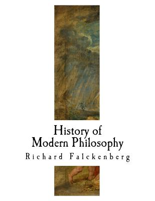 History of Modern Philosophy: From Nicolas of Cusa to the Present Time - Falckenberg, Richard