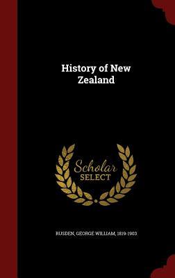 History of New Zealand - Rusden, George William