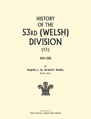 History of the 53rd (Welsh) Division - Ward, C H Dudley, Major