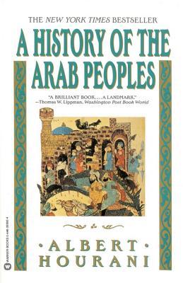 History of the Arab Peoples - Hourani, Albert, Professor