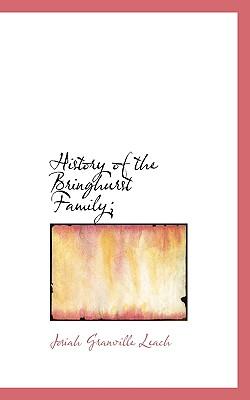 History of the Bringhurst Family; - Leach, Josiah Granville
