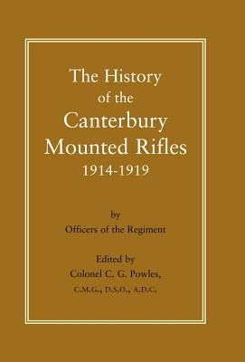 History of the Canterbury Mounted Rifles 1914-1919 - Powles, C G, Colonel