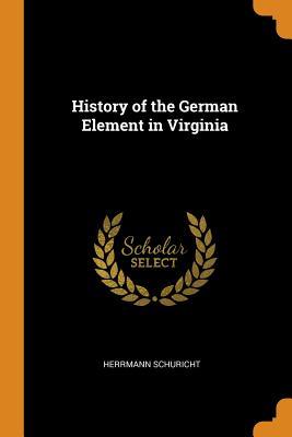 History of the German Element in Virginia - Schuricht, Herrmann