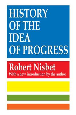 History of the Idea of Progress - Nisbet, Robert