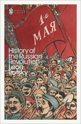 History of the Russian Revolution - Trotsky, Leon, and Eastman, Max (Translated by)