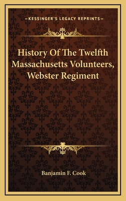 History of the Twelfth Massachusetts Volunteers, Webster Regiment - Cook, Banjamin F