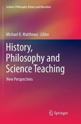 History, Philosophy and Science Teaching: New Perspectives - Matthews, Michael R. (Editor)