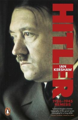 Hitler 1936-1945: Nemesis - Kershaw, Ian