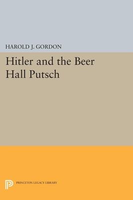 Hitler and the Beer Hall Putsch - Gordon, Harold J.