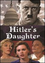 Hitler's Daughter - James A. Contner