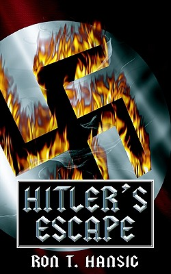 Hitler's Escape - Hansig, Ron T