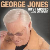 Hits I Missed...And One I Didn't - George Jones