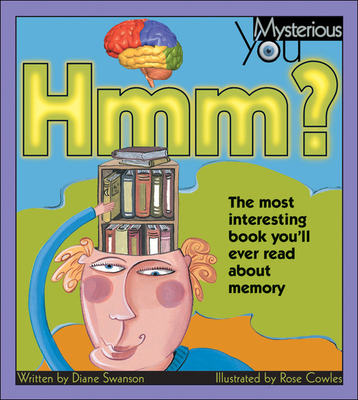 Hmm?: The Most Interesting Book You'll Ever Read about Memory - Swanson, Diane