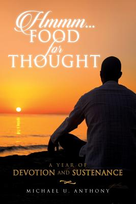 Hmmm...Food for Thought: A Year of Devotion and Sustenance - Anthony, Michael U