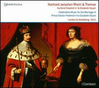 Hochzeit zwischen Rhein & Themse: Kurfürst Friedrich V.  & Elizabeth Stuart - I Ciarlatani
