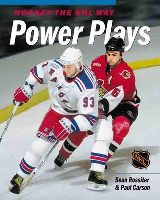 Hockey the NHL Way: Power Plays and Penalty Killing - Rossiter, Sean, and Carson, Paul, and Carson, Paul
