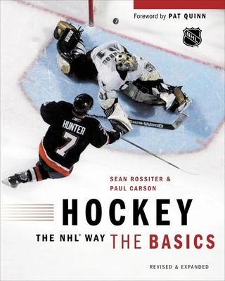 Hockey the NHL Way: The Basics - Rossiter, Sean, and Carson, Paul