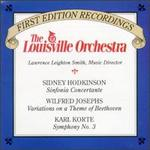 Hodkinson:Sinfonia Concertante/Josephs: Variations on a Theme of Beethoen/Korte:Symphony No.III