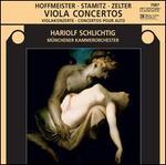 Hoffmeister, Stamitz, Zelter: Viola Concertos