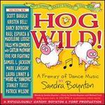 Hog Wild! A Frenzy of Dance Music