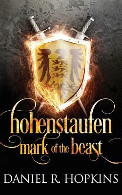 Hohenstaufen: Mark of the Beast - Hopkins, Daniel R, and Severn, Sam (Editor)