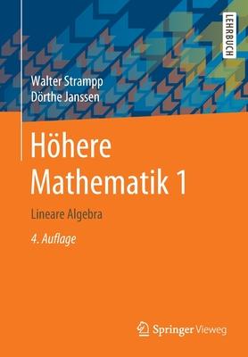 Hohere Mathematik 1: Lineare Algebra - Strampp, Walter