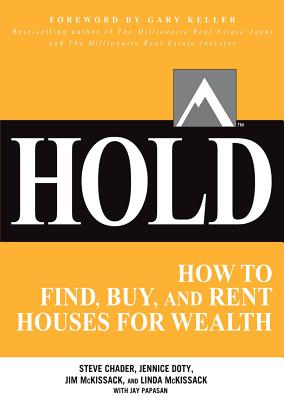 Hold: How to Find, Buy, and Rent Houses for Wealth - Keller, and Chader, Steve, and Doty, Jennice