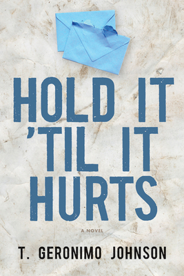 Hold It 'Til It Hurts - Johnson, T Geronimo