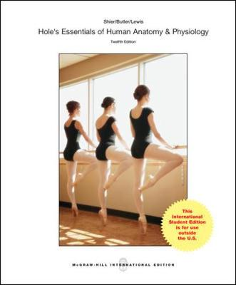 Hole's Essentials of Human Anatomy and Physiology - Shier, David N., and Butler, Jackie L., and Lewis, Ricki
