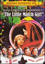 Holiday Favorites, Vol. 5: Hans Christian Anderson's - The Little Match Girl