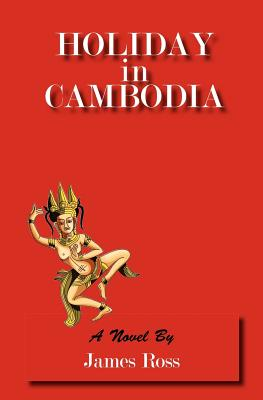 Holiday in Cambodia - Ross, James