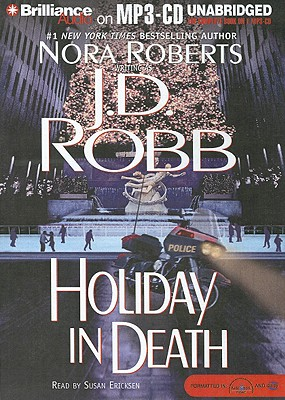 Holiday in Death - Robb, J D, and Ericksen, Susan (Read by)