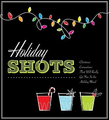 Holiday Shots: Christmas Concoctions That Will Really Get You in the Holiday Mood - Press, Cider Mill
