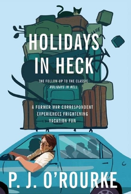 Holidays in Heck - O'Rourke, P J