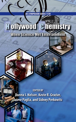 Hollywood Chemistry: When Science Met Entertainment - Nelson, Donna J (Editor)