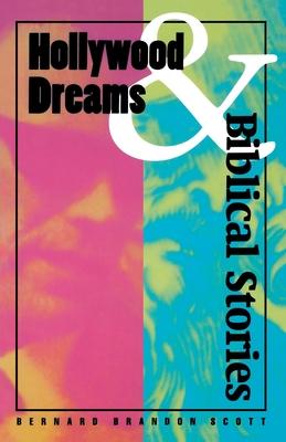 Hollywood Dreams and Biblical - Scott, Bernard Brandon