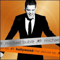 Hollywood: The Deluxe EP - Michael Bublé