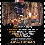 Holst: The Planets; Schoenberg: Verklaerte Nacht; Bartok: Music for Strings, Percussion & Celesta; Loeffler: A Pagan
